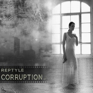 Reptyle – Corruption EP
