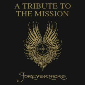 Forevermore – A Tribute To The Mission