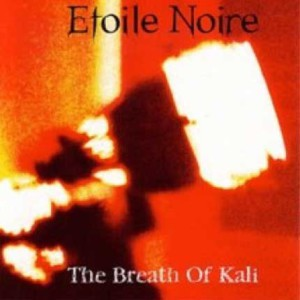 Etoile Noire – The Breath of Kali