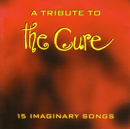 15 Imaginary Songs – A Tribute To The Cure
